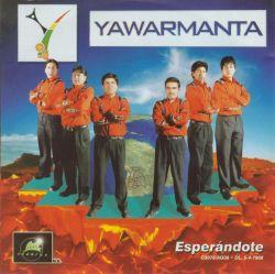 """Yawarmanta """"Esperandote"""""""