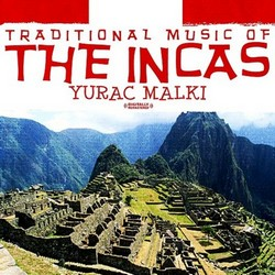 "Yurac Malki ""Traditional Music Of The Incas"""