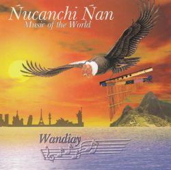 """Nucanchi Nan """"Wandiay"""""""