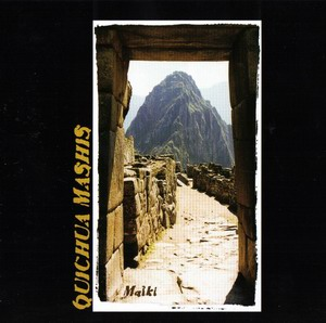 "Quichua Mashis ""Malki"""