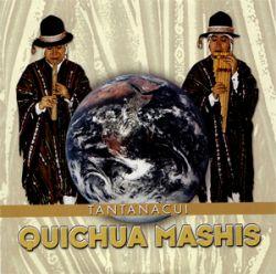"Quichua Mashis ""Tantanacui"""