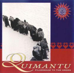 "Quimantu ""Pilgrimage To The Andes"""
