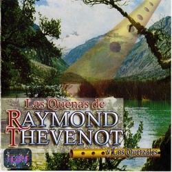 """""""Raymond Thevenot Y Los Quetzales"""""""