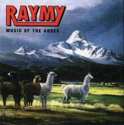 "Raymy ""Music Of The Andes"""