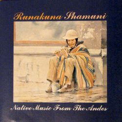 "Runakuna ""Native Music From The Andes"""