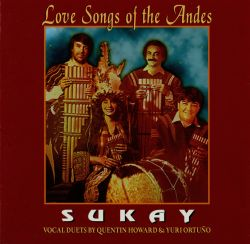 "Sukay ""Love Songs Of The Andes"""