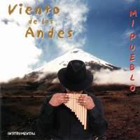 """Viento de los Andes """"Mi Pueblo"""""""