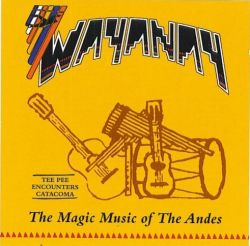 "Wayanay ""The Magic Music of Andes"""