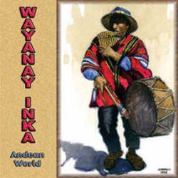 """Wayanay Inka """"Andean World"""""""