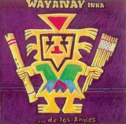 """Wayanay Inka """"De Los Andes"""""""