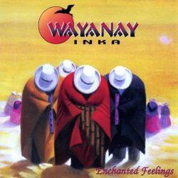 """Wayanay Inka """"Enchanted Feelings"""""""