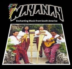 "Wayanay Inka ""Enchanting Music from South America"""